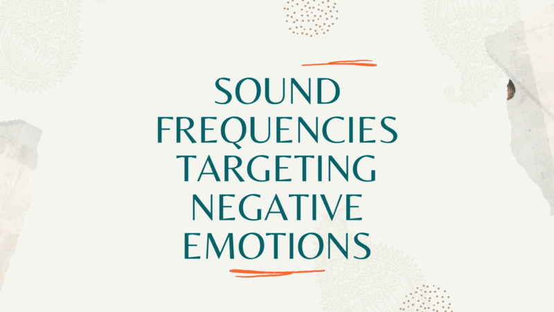 Blog post banner for Sound Frequencies Targeting Negative Emotions