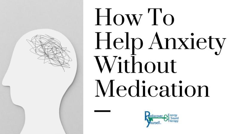 Helping Anxiety Without Medication