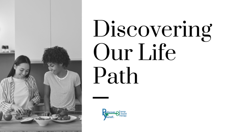 discovering our life path