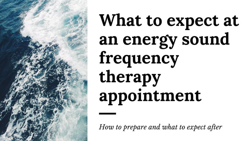 what to expect at an energy sound frequency therapy appointment